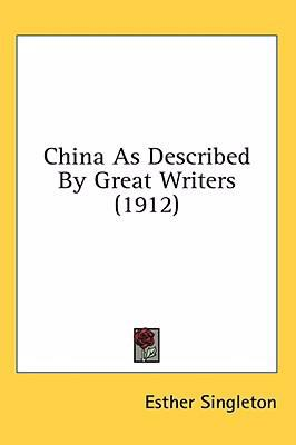 China As Described by Great Writers  N/A 9780548996461 Front Cover