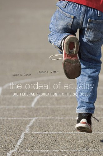 Ordeal of Equality Did Federal Regulation Fix the Schools?  2009 edition cover