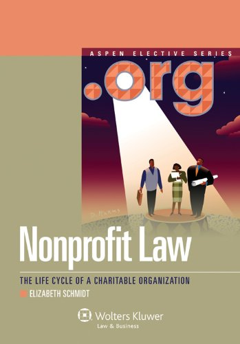 Nonprofit Law The Life Cycle of a Charitable Organization  2011 edition cover