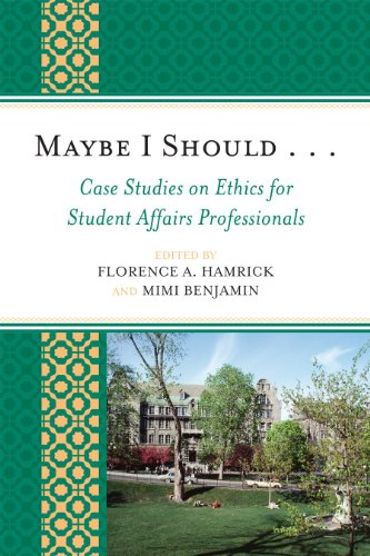 Maybe I Should... Case Studies on Ethics for Student Affairs Professionals  N/A edition cover