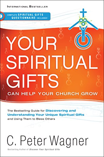 Your Spiritual Gifts Can Help Your Church Grow   2015 9780800797461 Front Cover