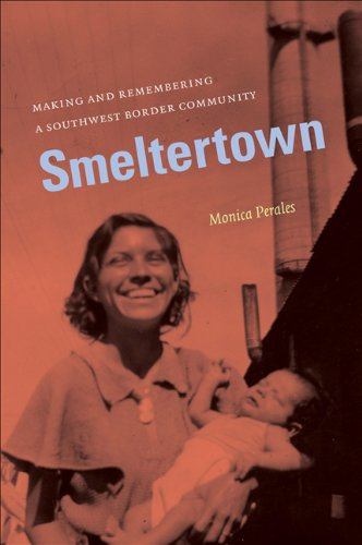 Smeltertown Making and Remembering a Southwest Border Community  2010 edition cover