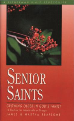 Senior Saints Growing Older in God's Family N/A 9780877887461 Front Cover