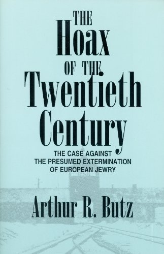 Hoax of the Twentieth Century : The Case Against the Presumed Extermination of European Jewry  1992 (Revised) 9780939484461 Front Cover