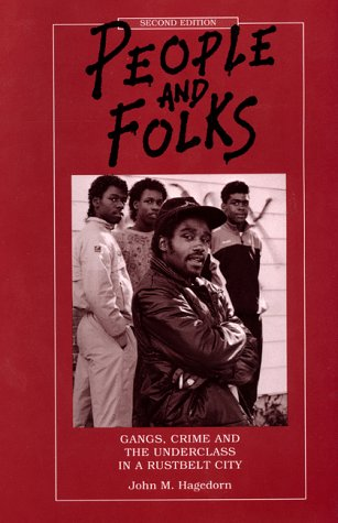 People and Folks Gangs, Crime and the Underclass in a Rustbelt City 2nd 1998 (Revised) 9780941702461 Front Cover