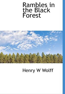 Rambles in the Black Forest N/A 9781115380461 Front Cover