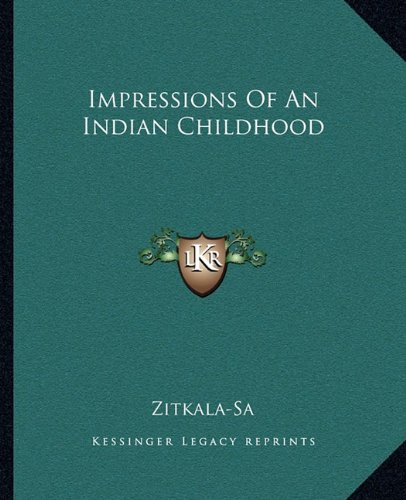 Impressions of an Indian Childhood N/A 9781162667461 Front Cover