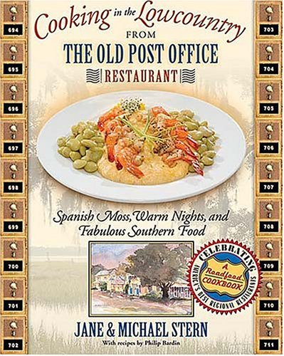 Cooking in the Lowcountry from the Old Post Office Restaurant Spanish Moss, Warm Carolina Nights, and Fabulous Southern Food  2004 9781401601461 Front Cover