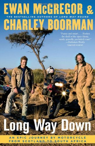 Long Way Down An Epic Journey by Motorcycle from Scotland to South Africa N/A edition cover