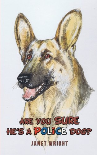 Are You Sure He's a Police Dog?:   2012 edition cover