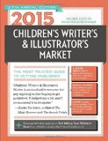 2015 Children's Writer's and Illustrator's Market The Most Trusted Guide to Getting Published 27th 2014 edition cover