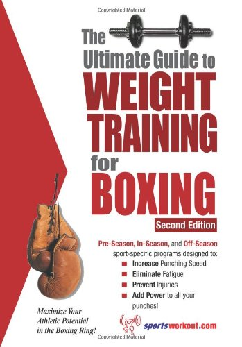 Ultimate Guide to Weight Training for Boxing  2nd 9781932549461 Front Cover
