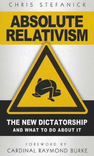 Absolute Relativism The New Dictatorship and What to Do about It N/A 9781933919461 Front Cover