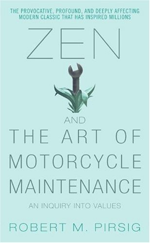 Zen and the Art of Motorcycle Maintenance An Inquiry into Values N/A 9780060589462 Front Cover