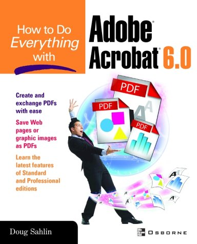 How to Do Everything with Adobe Acrobat 6. 0  2nd 2003 (Revised) 9780072229462 Front Cover