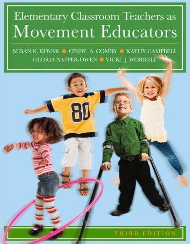 Elementary Classroom Teachers as Movement Educators  3rd 2009 edition cover