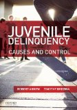 Juvenile Delinquency: Causes and Control  2014 9780199388462 Front Cover