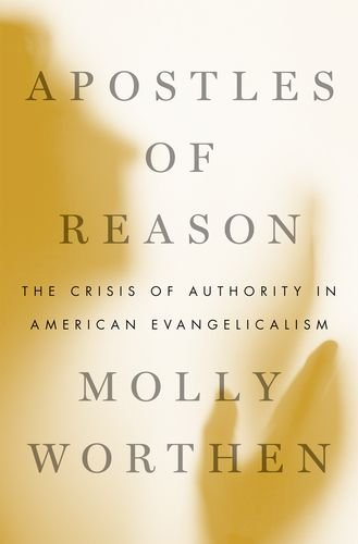 Apostles of Reason The Crisis of Authority in American Evangelicalism  2013 edition cover