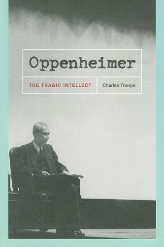 Oppenheimer The Tragic Intellect  2008 9780226798462 Front Cover
