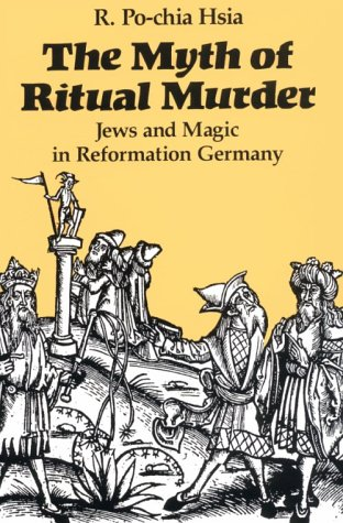 Myth of Ritual Murder Jews and Magic in Reformation Germany  1988 (Reprint) edition cover