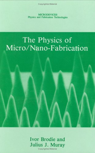 Physics of Micro/Nano-Fabrication  2nd 1992 9780306441462 Front Cover