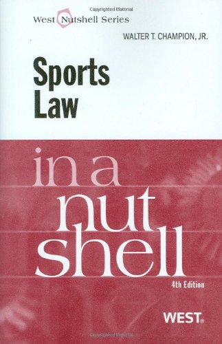 Champion's Sports Law in a Nutshell  4th 2009 (Revised) edition cover