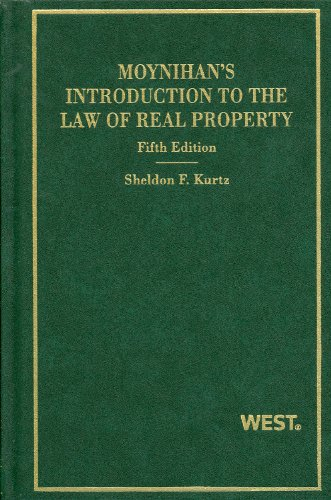 Moynihan's Introduction to the Law of Real Property  5th 2011 (Revised) 9780314275462 Front Cover