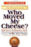 Who Moved My Cheese? An A-Mmazing Way to Deal with Change in Your Work and in Your Life  2002 9780399144462 Front Cover