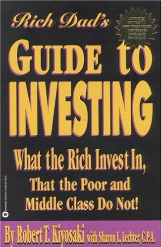 Rich Dad's Guide to Investing What the Rich Invest In, That the Poor and Middle Class Do Not!  2000 (Reprint) edition cover