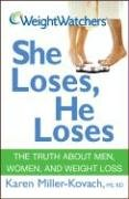 Weight Watchers She Loses, He Loses The Truth about Men, Women, and Weight Loss  2007 9780470100462 Front Cover