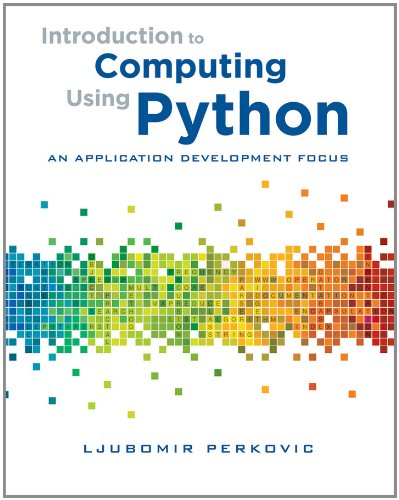 Introduction to Computing Using Python An Application Development Focus  2012 edition cover