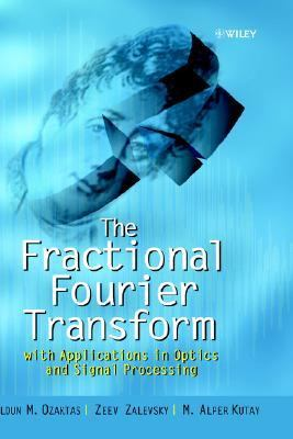 Fractional Fourier Transform With Applications in Optics and Signal Processing  2000 9780471963462 Front Cover
