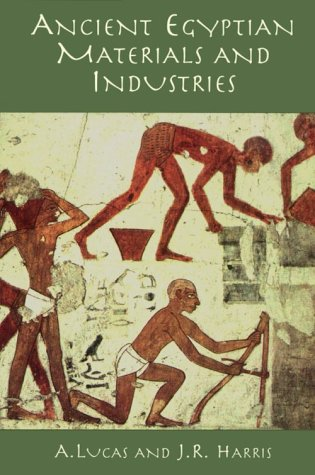 Ancient Egyptian Materials and Industries  4th (Unabridged) 9780486404462 Front Cover