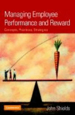 Managing Employee Performance and Reward Concepts, Practices, Strategies  2003 9780521820462 Front Cover
