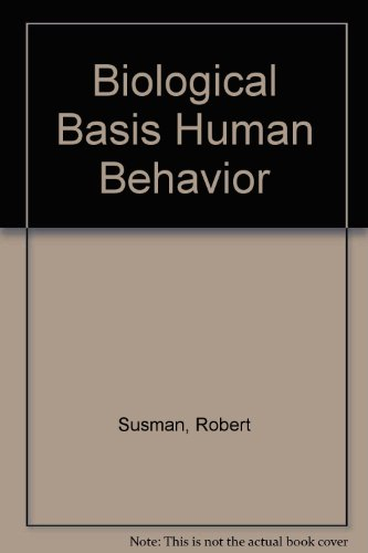 Biological Basis of Human Behavior 1st (Reprint) 9780536598462 Front Cover
