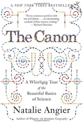 Canon A Whirligig Tour of the Beautiful Basics of Science  2007 9780547053462 Front Cover