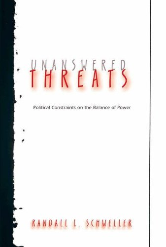 Unanswered Threats Political Constraints on the Balance of Power  2006 edition cover