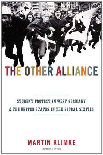 Other Alliance Student Protest in West Germany and the United States in the Global Sixties  2010 edition cover
