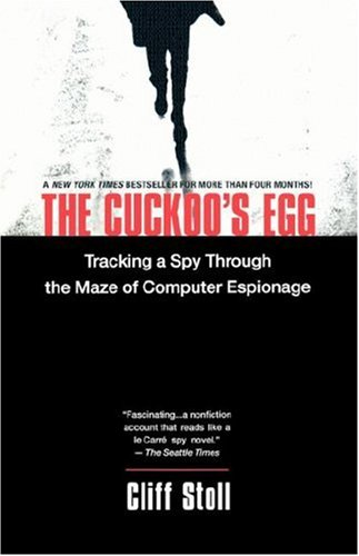 Cuckoo's Egg Tracking a Spy Through the Maze of Computer Espionage  2000 (Revised) edition cover