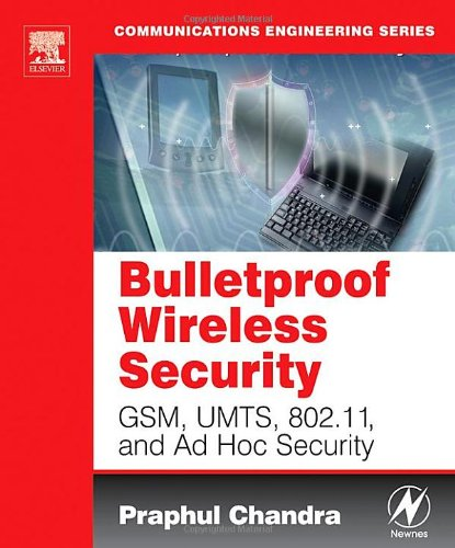 Bulletproof Wireless Security GSM, UMTS, 802. 11 and Ad Hoc Security  2005 9780750677462 Front Cover