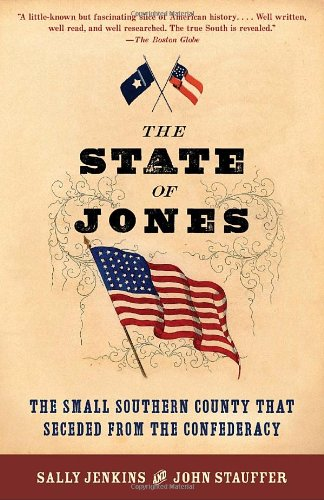 State of Jones The Small Southern County That Seceded from the Confederacy N/A edition cover