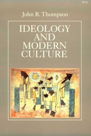 Ideology and Modern Culture Critical Social Theory in the Era of Mass Communication N/A edition cover
