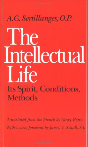 Intellectual Life Its Spirit, Conditions, Methods Reprint  edition cover