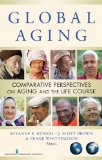 Global Aging H/C Comparative Perspectives on Aging and the Life Course  2013 edition cover