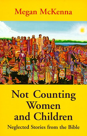 Not Counting Women and Children Some Forgotten Stories from the Bible N/A edition cover