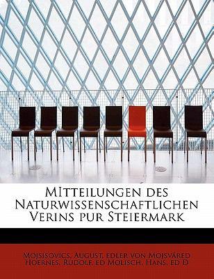 Mitteilungen des Naturwissenschaftlichen Verins Pur Steiermark  N/A 9781116542462 Front Cover