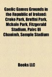 Gaelic Games Grounds in the Republic of Ireland Croke Park N/A edition cover