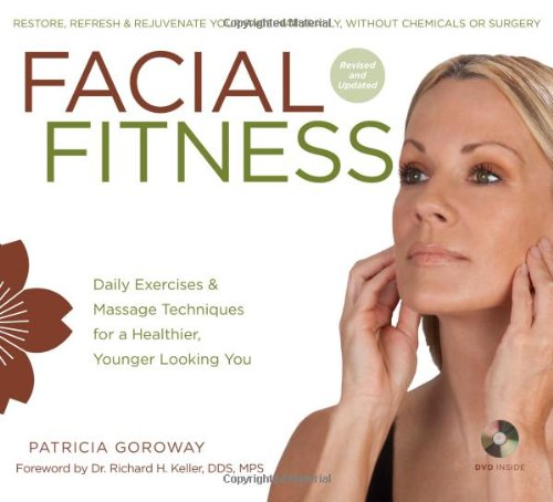 Facial Fitness Daily Exercises and Massage Techniques for a Healthier, Younger Looking You  2011 9781402780462 Front Cover
