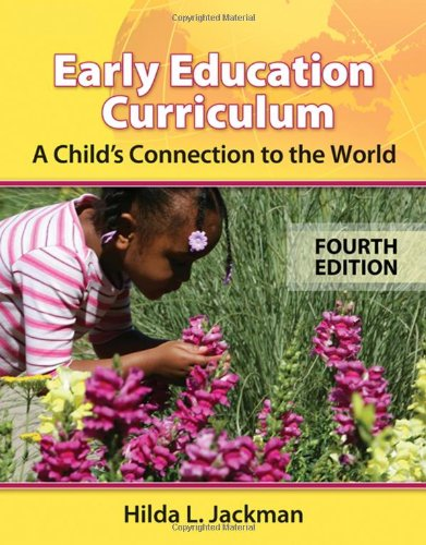 Early Education Curriculum A Child's Connection to the World 4th 2009 (Revised) edition cover