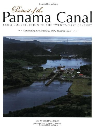 Portrait of the Panama Canal From Construction to the Twenty-First Century N/A 9781558687462 Front Cover